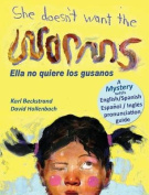 She Doesn't Want the Worms - Ella No Quiere Los Gusanos [Spanish]