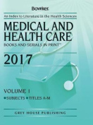 Medical and Health Care Books and Serials in Print, 2017