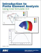Introduction to Finite Element Analysis Using Creo Simulation 3.0