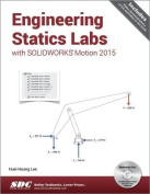 Engineering Statics Labs with SOLIDWORKS Motion