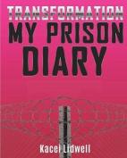 Transformation My Prison Diary