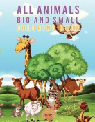 All Animals Big and Small Coloring Book