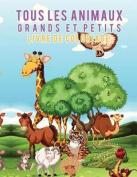 Livre de Coloriage Tous Les Animaux Grands Et Petits [FRE]