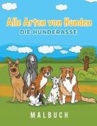 Alle Arten Von Hunden Die Hunderasse Malbuch [GER]