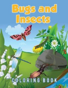 Bugs and Insects Coloring Book