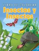 Libro de Colorear Insectos y Insectos [Spanish]