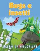Bugs E Insetti Libro Da Colorare [ITA]