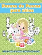 Huevos de Pascua Para Ninos [Spanish]