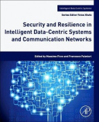 Security and Resilience in Intelligent Data-Centric Systems and Communication Networks (Intelligent Data-Centric Systems