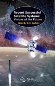 Recent Successful Satellite Systems