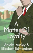 A Matter of Loyalty [Audio]