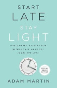 Start Late, Stay Light