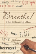 Breathe! the Releasing Of...