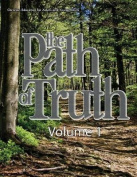 The Path of Truth - Volume 1