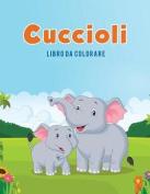 Cuccioli: Libro Da Colorare [ITA]