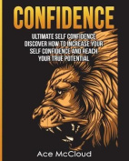Confidence: Ultimate Self Confidence