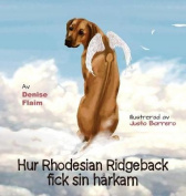 Hur Rhodesian Ridgeback Fick Sin Harkam [SWE]