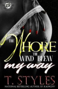 The Whore the Wind Blew My Way