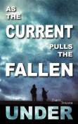As the Current Pulls the Fallen Under