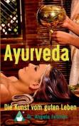 Ayurveda - Die Kunst Vom Guten Leben [GER]