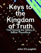 Keys to the Kingdom of Truth
