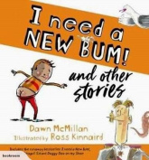 I Need a New Bum! and other stories