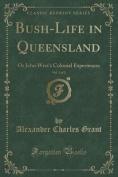 Bush-Life in Queensland, Vol. 1 of 2