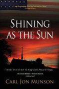 Shining as the Sun: Book 2 of to Sing God's Praise