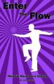 Enter the Flow