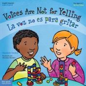 Voices Are Not for Yelling / La Voz No Es Para Gritar