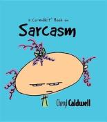 Sarcasm (Co-Edikit)