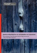Justicia Distributiva En Sociedades En Transicion [Spanish]