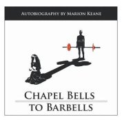 Chapel Bells to Barbells