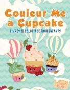 Couleur Me a Cupcake [FRE]