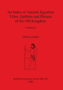 An Index of Ancient Egyptian Titles, Epithets and Phrases of the Old Kingdom Volume II