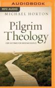 Pilgrim Theology [Audio]