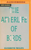 The Afterlife of Birds [Audio]