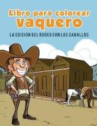 Cowboy Livre de Coloriage [FRE]