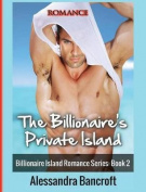 Romance: The Billionaire's Private Island (Billionaire Island Romance Series