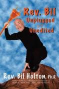 REV. Bil Unplugged and Unedited