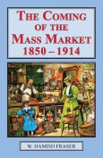 The Coming of the Mass Market, 1850-1914