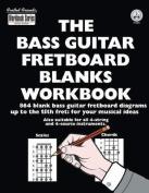 The Bass Guitar Fretboard Blanks Workbook