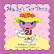 Shelby's Tea Time (Shelby)
