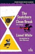 The Snatchers / Clean Break