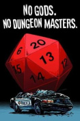 No Gods. No Dungeon Masters.