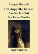 Der Doppelte Irrtum / Arsene Guillot [GER]