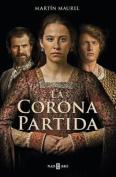 La Corona Partida / A Divided Throne