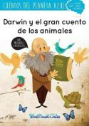 Darwin y El Gran Cuento de Los Animales [Spanish]