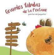 Grandes Fabulas de la Fontaine Para Los Mas Pequenos /La Fontaine's Great Fables for the Little Ones [Spanish]