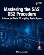 Mastering the SAS Ds2 Procedure